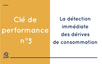 Clé n°3 : La détection immédiate des dérives de consommation