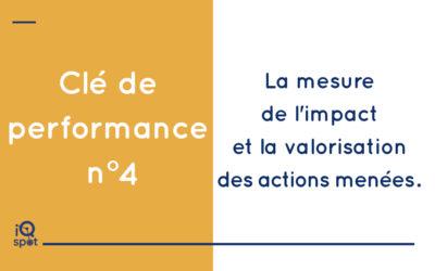 Clé n°4 : Mesure d'impact et valorisation des actions menées